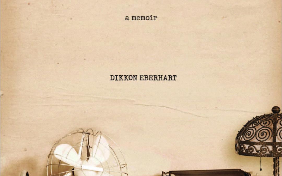 Dikkon Eberhart: life changing memoir